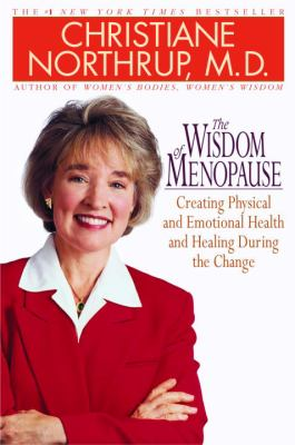 The wisdom of menopause : creating physical and emotional health and healing during the change / Christiane Northup Book cover