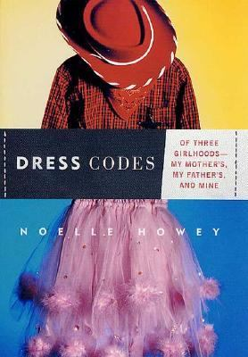 Dress codes : of three girlhoods-- my mother's, my father's, and mine Book cover