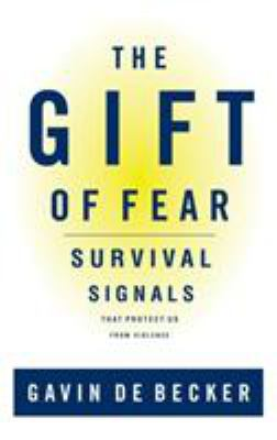 The gift of fear : survival signals that protect us from violence Book cover
