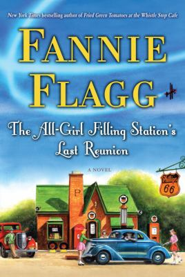 The all-girl filling station's last reunion : a novel Book cover