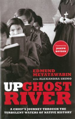 Up Ghost River : a chief's journey through the turbulent waters of native history Book cover