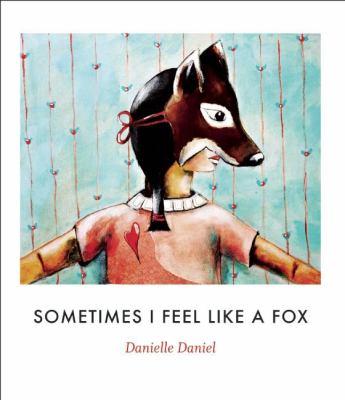 Sometimes I feel like a fox Book cover