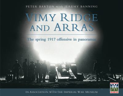 Vimy Ridge and Arras : the spring 1917 offensive in panoramas Book cover