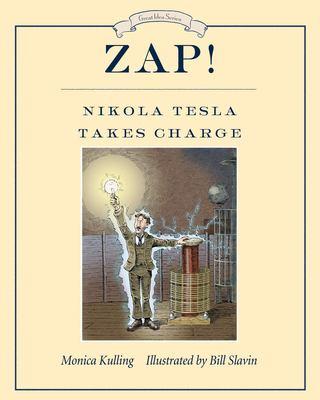 Zap! : Nikola Tesla takes charge Book cover