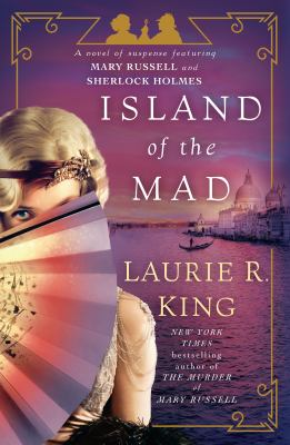 Island of the mad : a novel of suspense featuring Mary Russell and Sherlock Holmes Book cover