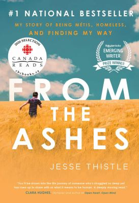 From the ashes : my story of being Métis, homeless, and finding my way Book cover