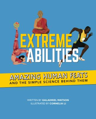 Extreme abilities : amazing human feats and the simple science behind them Book cover