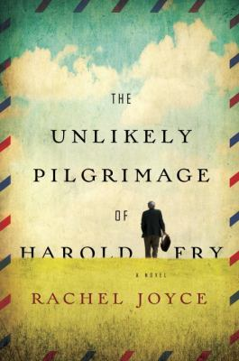 The unlikely pilgrimage of Harold Fry : a novel Book cover
