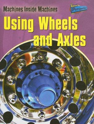 Using wheels and axles Book cover