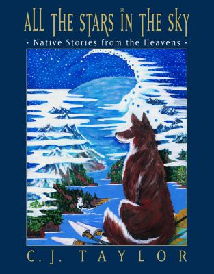 All the stars in the sky : native stories from the heavens Book cover