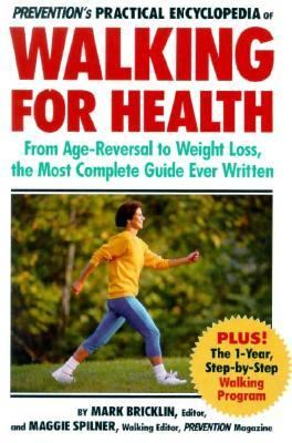 Prevention's practical encyclopedia of walking for health : from age-reversal to weight loss, the most complete guide ever written Book cover