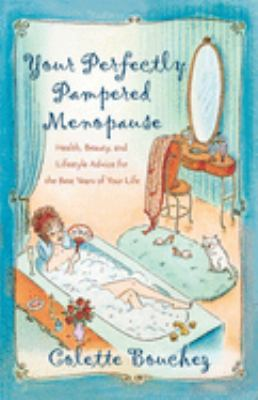 Your perfectly pampered menopause : a health, beauty, and lifestyle advice for the best years of your life Book cover
