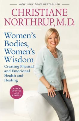 Women's bodies, women's wisdom : creating physical and emotional health and healing Book cover