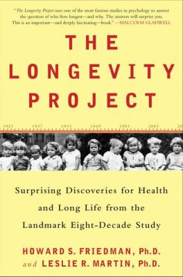 The longevity project : surprising discoveries for health and long life from the landmark eight-decade study Book cover