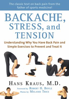 Backache, stress and tension : understanding why you have back pain and simple exercises to prevent and treat it Book cover