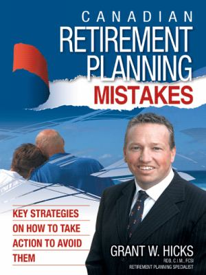 Canadian retirement planning mistakes : key strategies on how to take action to avoid them Book cover