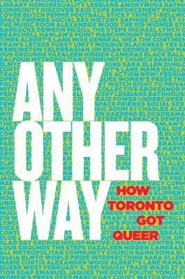 Any other way : how Toronto got queer Book cover