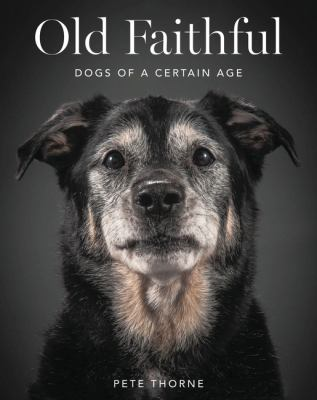 Old faithful : dogs of a certain age Book cover