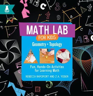 Geometry + topology : fun, hands-on activities for learning math Book cover