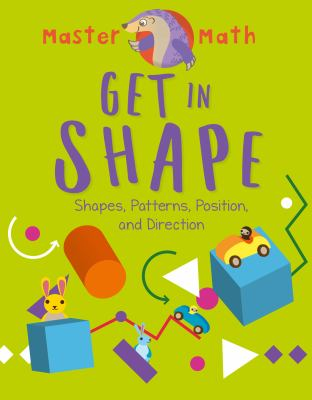 Get in shape : Shapes, patterns, position, and directions Book cover