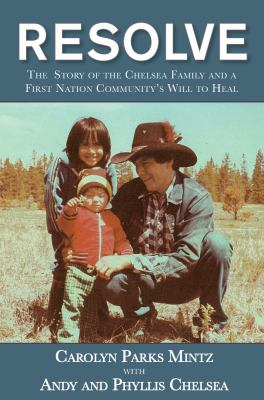 Resolve : the story of the Chelsea family and a First Nation community's will to heal Book cover
