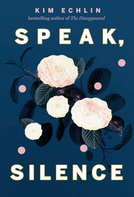 Speak, silence : a novel Book cover