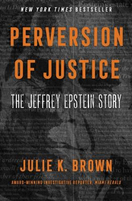 Perversion of justice : the Jeffrey Epstein story Book cover