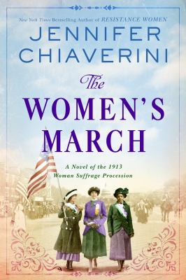 The women's march : a novel of the 1913 woman suffrage procession Book cover