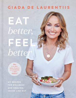 Eat better, feel better : my recipes for wellness and healing, inside and out Book cover