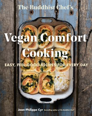 The Buddhist Chef's vegan comfort cooking : easy, feel-good recipes for every day Book cover