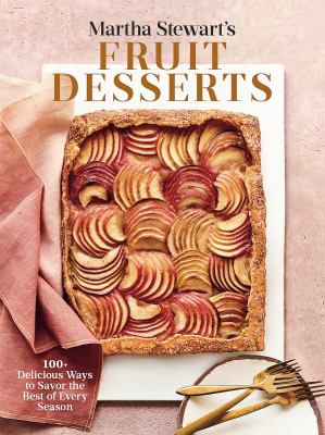 Martha Stewart's fruit desserts : 100+ delicious ways to savor the best of every season Book cover