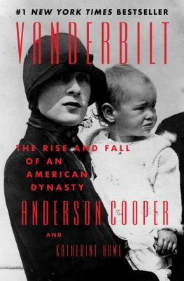 Vanderbilt : the rise and fall of an American dynasty Book cover