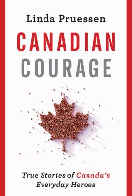 Canadian courage : true stories of Canada's everyday heroes Book cover