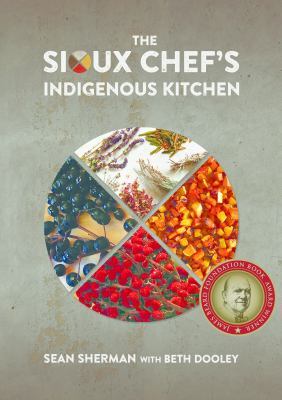 The Sioux chef's indigenous kitchen Book cover