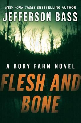 Flesh and bone : a Body Farm novel Book cover